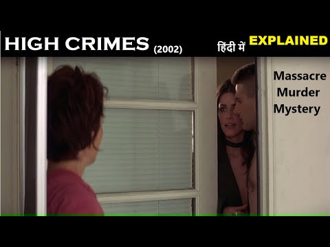 High Crimes (2002) Movie Explained in Hindi | Web Series Story Xpert