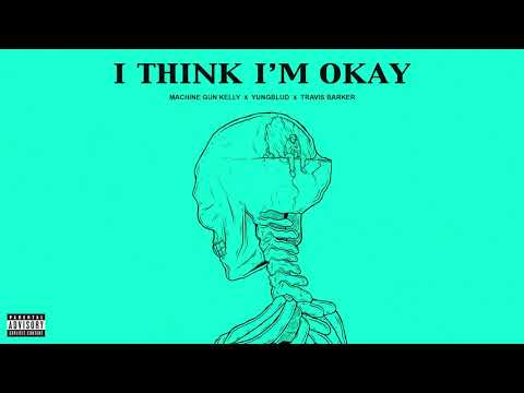 Machine Gun Kelly, Yungblud & Travis Barker - I Think I'm OKAY [Official Audio]