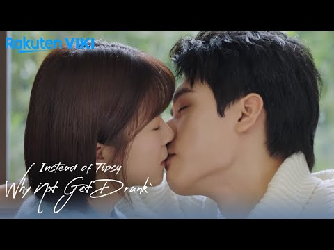 Instead of Tipsy Why Not Get Drunk - EP 14 | Sweet Kiss