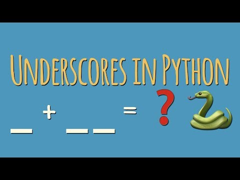 What's the meaning of underscores (_ & __) in Python variable names?