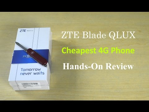 ZTE Blade QLUX Cheapest 4G Smartphone Unboxing, Impressions & Hands On Review!