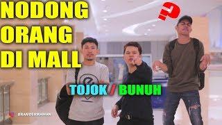 Video tonjokk atau Bunnuh ? - Nodongg Orang Di mall - Prank Extream Bram Dermawan x Like Project & Jamil MP3, 3GP, MP4, WEBM, AVI, FLV April 2019