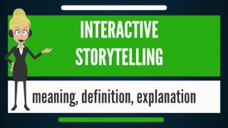 What is INTERACTIVE STORYTELLING? What does INTERACTIVE STORYTELLING mean?