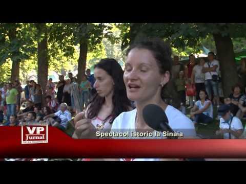 Spectacol istoric la Sinaia