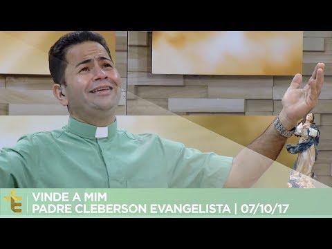 PROGRAMA VINDE A MIM | PADRE CLEBERSON EVANGELISTA | 07/10/17