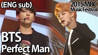 Nonton  2015 Mbc Music Festival   Bts   Perfect Man Original By  Shinhwa                     Perfect Man 20151231 Film Subtitle Indonesia Streaming Movie Download