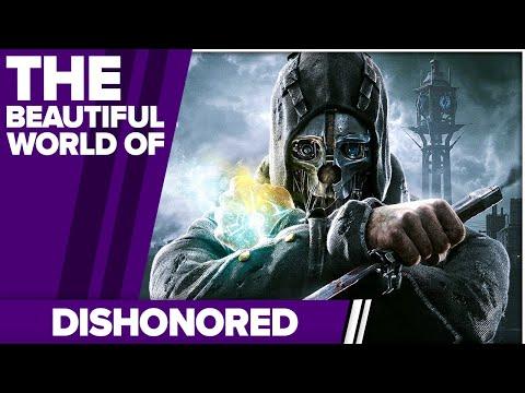 The Beautiful World of Dishonored