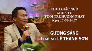 Gương Sáng Kỳ 10 - Luật sư Lê Thanh Sơn