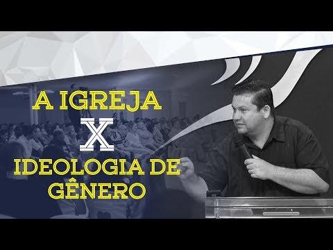 29/10/2017 - A Igreja x Ideologia de Gênero
