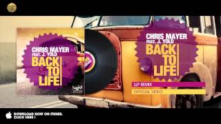 Chris Mayer - Back To Life (feat. feat. J.Yolo) (LLP Remix)