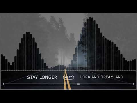 Dora And Dreamland - Stay Longer (Official Audio Stream)