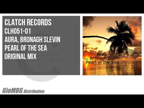 Aura, Bronagh Slevin - Pearl Of The Sea [Original Mix] CLH051