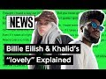 "Download Video Billie Eilish & Khalid's ""lovely"" Explained 