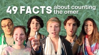 49 Facts about Counting the Omer
