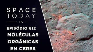 Moléculas Orgânicas Em Ceres - Space Today TV Ep.612 by Space Today
