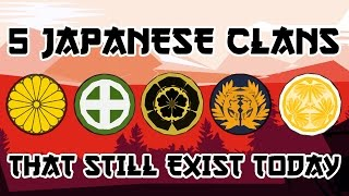 Video 5 Japanese Clans That Still Exist Today MP3, 3GP, MP4, WEBM, AVI, FLV Juli 2018