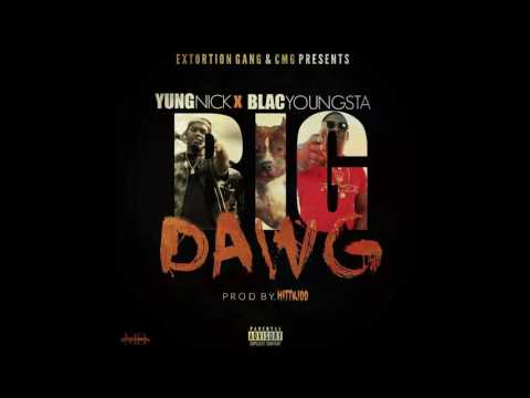 "Yung Nick Ft Blac Youngsta ""Big Dawg"""