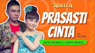 Download Lagu PRASASTI CINTA - TASYA feat. GERRY MAHESA [EXCLUSIVE OFFICIAL VIDEO] Mp3