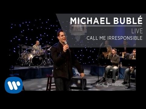 Michael Bublé - Call Me Irresponsible [Live]