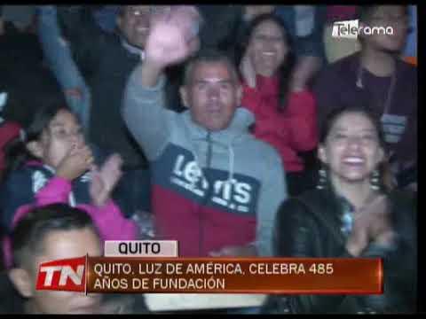 Quito Luz de América, celebra 485 años de fundación