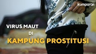 Download Video Virus Maut di Kampung Prostitusi MP3 3GP MP4