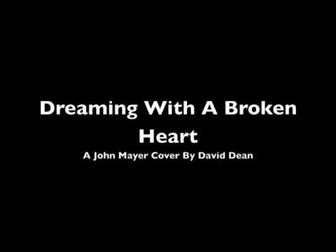 Dreaming With A Broken Heart (A John Mayer Cover) By David Dean