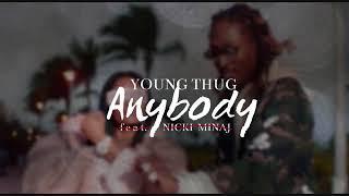 Young Thug - Anybody Remix (Without Nicki Minaj)