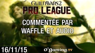 Proleague Guild Wars 2 - 16/11/2015