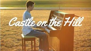 Video Castle on the Hill--Ed Sheeran (Piano Cover by Jacob Edelman) MP3, 3GP, MP4, WEBM, AVI, FLV Juli 2018