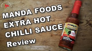 Manda Foods EXTRA HOT Chilli Sauce Review