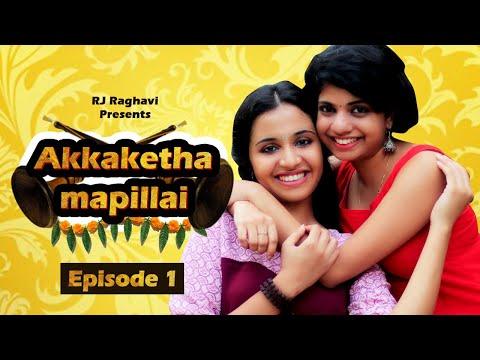 Akkaketha Mapillai | EP 01 | mini webseries | ft- Debnita | RJ Raghavi