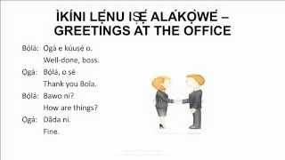 Yoruba culture is unique with the various greetings. This presentation voicing the various greetings in the Yoruba language, courtesy of http://www.theyoruba...