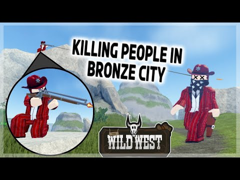 Wild West - Killing Everyone in Bronze City (Roblox)
