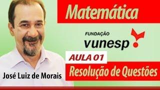 Matemática - Questões VUNESP - Vídeo 7 - Com O Professor José Luiz De Morais
