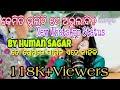 Kemiti Bhulibi Se Abhula Dina// Hrudaya Hina//Odia Status Video// Human Sagar