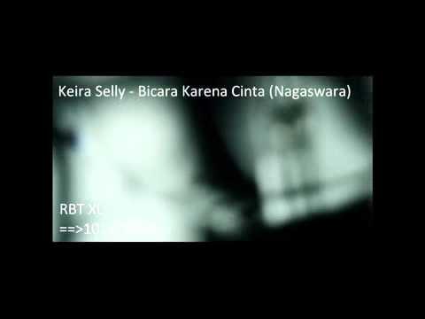 Keira Selly - Bicara Karena Cinta (Nagaswara)