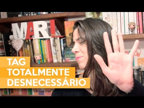 TAG - TOTALMENTE DESNECESSÁRIO | Admirável Leitor