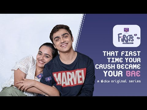 Dice Media | Firsts | Web Series | S01E09-12 - That First Time Your Crush Became Your Bae (Part 3)