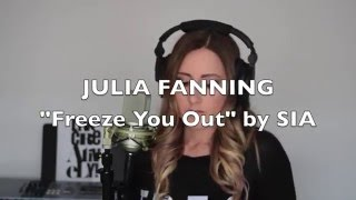 Freeze You Out - Sia Cover by Julia Fanning Video
