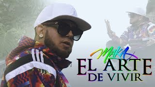 Video MAKA - EL ARTE DE VIVIR [VIDEO OFICIAL] MP3, 3GP, MP4, WEBM, AVI, FLV Agustus 2018