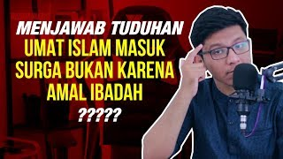 Jawab Tuduhan Non-Muslim: Hadits Tentang Masuk Surga Bukan Karena Amalan