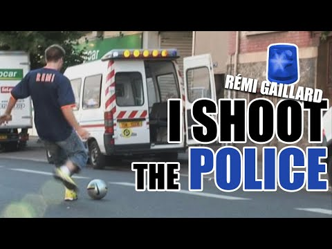 I shoot the Police (R�mi GAILLARD) Video