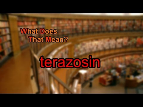 What does terazosin mean?