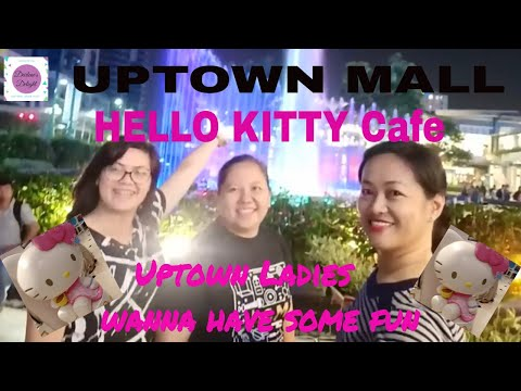 #hellokitty #uptownmall     LADIES WANNA HAVE SOME FUN