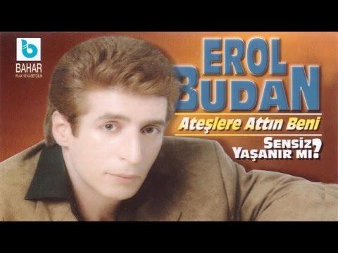 EROL BUDAN - ATEŞLERE ATTIN BENİ (видео)
