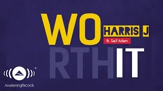Video Harris J - Worth It Ft. Saif Adam | Official Lyric Video MP3, 3GP, MP4, WEBM, AVI, FLV Desember 2018