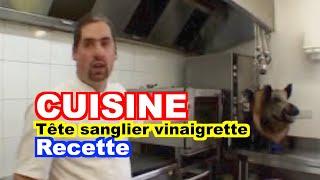 CUISINE : Tête De Sanglier Vinaigrette.