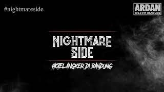 Video HOTEL ANGKER DI BANDUNG (NIGHTMARE SIDE OFFICIAL 2018) - ARDAN RADIO MP3, 3GP, MP4, WEBM, AVI, FLV April 2019