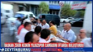 Başkan Zekir Keskin Yıldızspor Camiasını İftarda Buluşturdu
