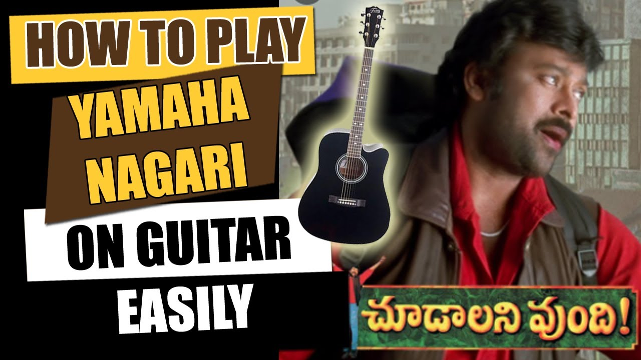 Yamaha Nagari – Guitar Tutorial – Telugu Guitar Songs
